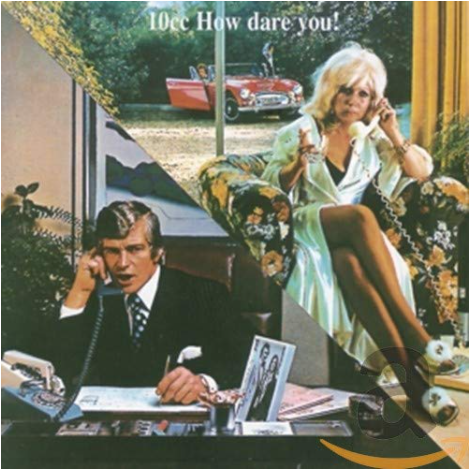 10CC - How Dare You